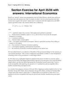 """Econ 1: Spring 2016: U.C. Berkeley  Section Exercise for Aprilwith answers: International Economics Recall our """"neutral"""" interest rate interpretation that the Federal Reserve should raise and lower the short-t"""