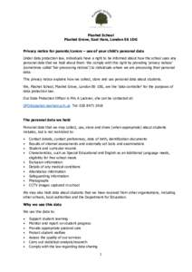Plashet School Plashet Grove, East Ham, London E6 1DG Privacy notice for parents/carers – use of your child's personal data Under data protection law, individuals have a right to be informed about how the school uses