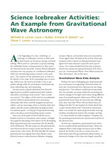 Science Icebreaker Activities: An Example from Gravitational Wave Astronomy Michelle B. Larson, Louis J. Rubbo, Kristina D. Zaleski* and Shane L. Larson, The Pennsylvania State University, University Park, PA
