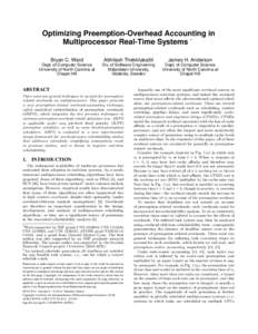 Optimizing Preemption-Overhead Accounting in Multiprocessor Real-Time Systems ∗ Bryan C. Ward Abhilash Thekkilakattil