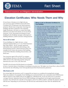Fact Sheet Federal Insurance and Mitigation Administration Elevation Certificates: Who Needs Them and Why If your home or business is in a high-risk area, your insurance agent will likely need an Elevation