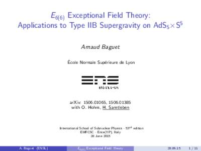 E6(6) Exceptional Field Theory: Applications to Type IIB Supergravity on AdS5 ×S5 Arnaud Baguet ´ Ecole Normale Sup´