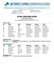 DETROIT LIONS INJURY REPORT FRIDAY, OCTOBER 13, 2017 DETROIT LIONS AT NEW ORLEANS SAINTS MERCEDES-BENZ SUPERDOME; SUNDAY, OCTOBER 15, 2017; 1:00 P.M. ET  DETROIT LIONS