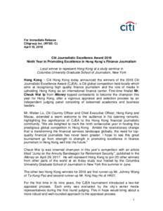 For Immediate Release Citigroup Inc. (NYSE: C) April 10, 2018 Citi Journalistic Excellence Award 2018 Ninth Year in Promoting Excellence in Hong Kong's Finance Journalism
