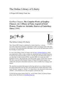 The Online Library of Liberty A Project Of Liberty Fund, Inc. Geoffrey Chaucer, The Complete Works of Geoffrey Chaucer, vol. 3 (House of Fame, Legend of Good Women, Treatise on Astrolabe, Sources of Canterbury