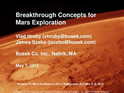 Breakthrough Concepts for Mars Exploration Vlad Hruby ([removed]) James Szabo ([removed])  Busek Co. Inc., Natick, MA