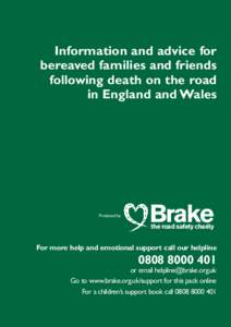 Information and advice for bereaved families and friends following death on the road in England and Wales  Produced by