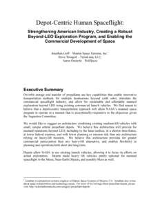 Depot-Centric Human Spaceflight: Strengthening American Industry, Creating a Robust Beyond-LEO Exploration Program, and Enabling the Commercial Development of Space Jonathan Goff – Masten Space Systems, Inc.1 Steve Tra