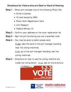 Step 1 – May I see either your driver's license, picture id card issued by the dmv or voter registration card