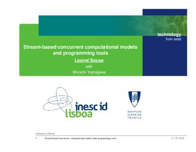 technology from seed Stream-based concurrent computational models and programming tools Leonel Sousa