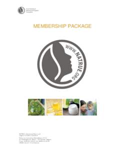 MEMBERSHIP PACKAGE  NATRUE - new flexible membership requirements – June 2013!  CONTENT