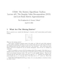 CS168: The Modern Algorithmic Toolbox Lecture #9: The Singular Value Decomposition (SVD) and Low-Rank Matrix Approximations Tim Roughgarden & Gregory Valiant∗ April 25, 2016