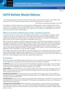 """North Atlantic Treaty Organization Fact Sheet July 2016 NATO Ballistic Missile Defence """"Our missile defence programme represents a long-term investment against a long-term threat. Our goal is to achieve full coverage"""