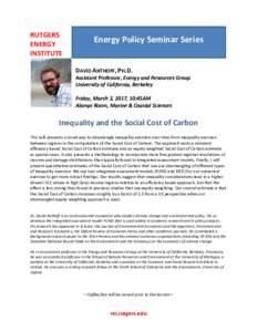 RUTGERS ENERGY INSTITUTE Energy Policy Seminar Series DAVID ANTHOFF, PH.D.