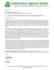 April 24, 2018 Holly Wyer, Ocean Protection Council Sherry Lippiat, National Oceanic and Atmospheric Administration Re:  Comments on CA Ocean Litter Prevention Strategy – April 13, 2018 Proposed Final Draft