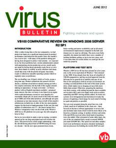 JUNEFighting malware and spam VB100 COMPARATIVE REVIEW ON WINDOWS 2008 SERVER R2 SP1 INTRODUCTION