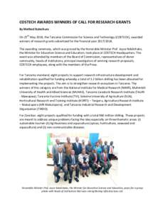 COSTECH AWARDS WINNERS OF CALL FOR RESEARCH GRANTS By Method Rutechura On 25th May 2018, the Tanzania Commission for Science and Technology (COSTECH), awarded winners of research grants advertised for the financial year