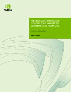Precision and Performance: Floating Point and IEEE 754 Compliance for NVIDIA GPUs