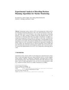 Experimental Analysis of Receding Horizon Planning Algorithms for Marine Monitoring Soo-Hyun Yoo, Andrew Stuntz, Yawei Zhang, Robert Rothschild, Geoffrey A. Hollinger and Ryan N. Smith  Abstract Autonomous surface vehicl