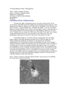 The Santa Barbara Oil Spill: A Retrospective Keith C. Clarke, Professor and Chair Jeffrey J. Hemphill, Graduate Student Department of Geography University of California, Santa Barbara Santa Barbara