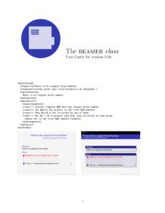 The beamer class  User Guide for version 3.50. \begin{frame} \frametitle{There Is No Largest Prime Number}
