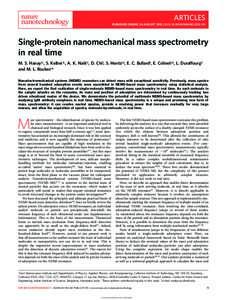 ARTICLES PUBLISHED ONLINE: 26 AUGUST 2012 | DOI: NNANOSingle-protein nanomechanical mass spectrometry in real time M. S. Hanay1‡, S. Kelber1‡, A. K. Naik1†, D. Chi1, S. Hentz1,2, E. C. Bullard1, E