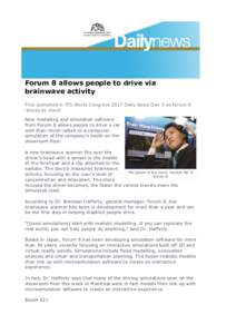 Forum 8 allows people to drive via brainwave activity First published in ITS World Congress 2017 Daily News Day 3 as Forum 8 'drives by mind' New modelling and simulation software from Forum 8 allows people to drive