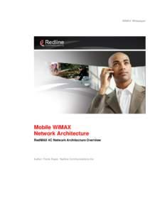 WiMAX Whitepaper  Mobile WiMAX Network Architecture RedMAX 4C Network Architecture Overview