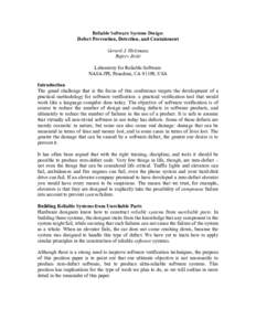 Reliable Software Systems Design: Defect Prevention, Detection, and Containment Gerard J. Holzmann Rajeev Joshi Laboratory for Reliable Software NASA/JPL Pasadena, CA 91109, USA