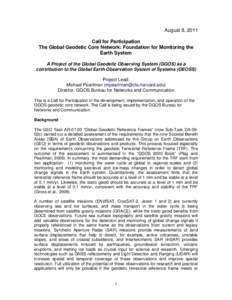 August 8, 2011 Call for Participation The Global Geodetic Core Network: Foundation for Monitoring the Earth System A Project of the Global Geodetic Observing System (GGOS) as a contribution to the Global Earth Observatio