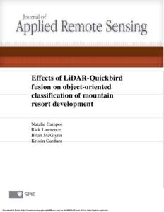 Effects of LiDAR-Quickbird fusion on object-oriented classification of mountain resort development Natalie Campos Rick Lawrence