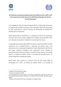 10º Aniversário da Assinatura do Memorando de Entendimento entre a CPLP e a OIT Carta conjunta do Secretário Executivo da CPLP (Murade Murargy) e do Director Geral OIT (Guy Ryder) A Comunidade dos Países de Língua P