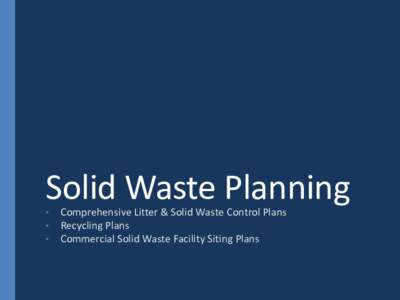 Solid Waste Planning • • •  Comprehensive Litter & Solid Waste Control Plans