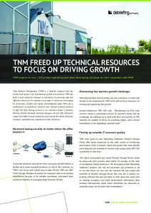TNM FREED UP TECHNICAL RESOURCES TO FOCUS ON DRIVING GROWTH TNM expects to save 20% of their operating cost when developing solutions for their customers with WSP Time Network Management (TNM) is a Swedish company that h