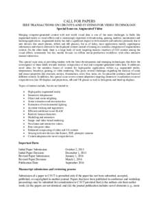 CALL FOR PAPERS IEEE TRANSACTIONS ON CIRCUITS AND SYSTEMS FOR VIDEO TECHNOLOGY Special Issue on Augmented Video Merging computer-generated content with real world visual data is one of the main challenges in fields like