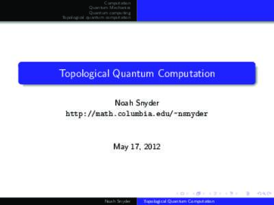 Computation Quantum Mechanics Quantum computing Topological quantum computation  Topological Quantum Computation