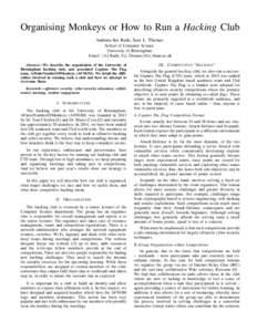 Organising Monkeys or How to Run a Hacking Club Andreea-Ina Radu, Sam L. Thomas School of Computer Science University of Birmingham Email: {A.I.Radu, S.L.Thomas}@cs.bham.ac.uk Abstract—We describe the organisation of t