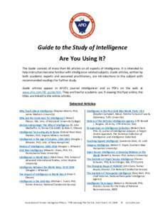 Guide to the Study of Intelligence Are You Using It? The Guide consists of more than 66 articles on all aspects of intelligence. It is intended to help instructors become familiar with intelligence-related subjects. Guid