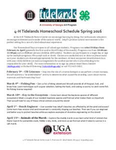 4-H Tidelands Homeschool Schedule Spring 2016 At the 4-H Tidelands Nature Center we encourage learning by doing. Our enthusiastic educators encourage excitement and wonder of the natural world. Jekyll's pristine natura