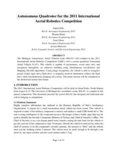Autonomous Quadrotor for the 2011 International Aerial Robotics Competition Daniel Ellis M.S.E. Aerospace Engineering 2012 Thomas Brady M.S.E. Aerospace Engineering 2012