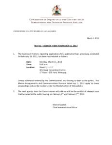 COMMISSIONER: E.N. (TED) HUGHES, O.C., Q.C., LL.D (HON)  March 5, 2013 NOTICE – AGENDA ITEMS FOR MARCH 11, 2013