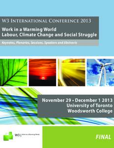 W3 International ConferenceWork in a Warming World Labour, Climate Change and Social Struggle Keynotes, Plenaries, Sessions, Speakers and Abstracts