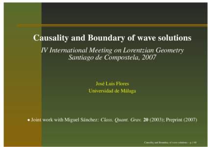 Causality and Boundary of wave solutions IV International Meeting on Lorentzian Geometry Santiago de Compostela, 2007 Jos´e Luis Flores Universidad de M´alaga