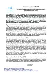 Press release – October 17th, 2017  Observation of gravitational waves from binary neutron stars opens the way to new science IHES congratulates the LIGO/Virgo project team which announced, on October 16th, the first o