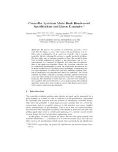 Controller Synthesis Made Real: Reach-avoid Specifications and Linear Dynamics ? Chuchu Fan1[0000−0003−4671−233X] , Umang Mathur1[0000−0002−7610−0660] , Sayan Mitra1[0000−0001−7082−5516] , and Mahesh Vi