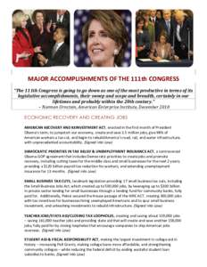 """MAJOR ACCOMPLISHMENTS OF THE 111th CONGRESS """"The 111th Congress is going to go down as one of the most productive in terms of its legislative accomplishments, their sweep and scope and breadth, certainly in our lifetim"""