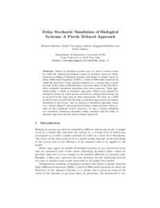 Delay Stochastic Simulation of Biological Systems: A Purely Delayed Approach Roberto Barbuti, Giulio Caravagna, Andrea Maggiolo-Schettini, and Paolo Milazzo Dipartimento di Informatica, Universit` a di Pisa
