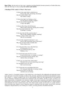 Roger Elkin, who has had over forty years' experience teaching English Literature primarily in Further Education, offers the following two close readings for teachers and students: A Reading of W.H. Auden's O What Is