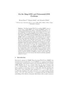 On the Ring-LWE and Polynomial-LWE Problems Miruna Rosca1,2 , Damien Stehlé1 , and Alexandre Wallet1 1  ENS de Lyon, Laboratoire LIP (U. Lyon, CNRS, ENSL, INRIA, UCBL), France