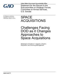 GAO-16-471T, Space Acquisitions: Challenges Facing DOD as it Changes Approaches to Space Acquisitions
